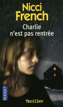 Couverture du livre « Charlie n'est pas rentrée » de Nicci French aux éditions Pocket