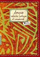 Couverture du livre « Soupes, veloutés, potages et consommés » de Collectif aux éditions Les Cuisinieres