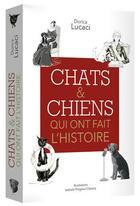 Couverture du livre « Chats et chiens qui ont fait l'histoire » de Dorica Lucaci aux éditions L'opportun