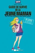 Couverture du livre « Guide de survie de la jeune maman (avec des vrais morceaux de mere indigne dedans) » de Marie Thuillier aux éditions Tut Tut