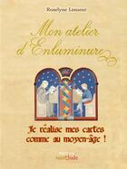 Couverture du livre « Mon atelier d'enluminure » de Roselyne Lesueur aux éditions Saint Jude