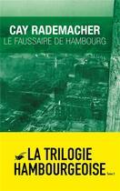 Couverture du livre « Le faussaire de Hambourg » de Cay Rademacher aux éditions Editions Du Masque
