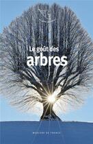 Couverture du livre « Le goût des arbres » de Collectif aux éditions Mercure De France
