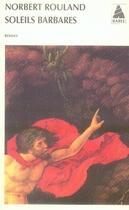 Couverture du livre « Soleils barbares » de Norbert Rouland aux éditions Actes Sud