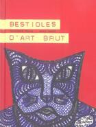 Couverture du livre « Bestioles d'art brut » de Anic Zanzi et Lucienne Peiry aux éditions Thierry Magnier