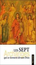 Couverture du livre « Les 7 Archanges qui se tiennent devant Dieu » de Marc Lorient aux éditions Benedictines