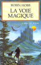 Couverture du livre « L'assassin royal T.5 ; la voie magique » de Robin Hobb aux éditions Pygmalion