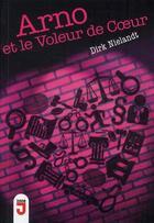 Couverture du livre « Arno et le voleur de coeur » de Dirk Nielandt aux éditions Mijade