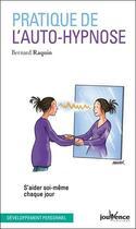 Couverture du livre « Pratique de l'auto-hypnose ; s'aider soi-même chaque jour » de Bernard Raquin aux éditions Jouvence