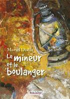 Couverture du livre « Le mineur et le boulanger » de Muriel Diallo aux éditions Vents D'ailleurs