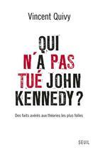 Couverture du livre « Qui n'a pas tué John Kennedy ? » de Vincent Quivy aux éditions Seuil