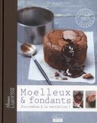 Couverture du livre « Moelleux et fondants » de Pierre-Louis Viel et Valery Drouet aux éditions Larousse