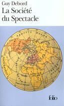 Couverture du livre « La societe du spectacle » de Guy Debord aux éditions Gallimard