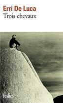 Couverture du livre « Trois chevaux » de Erri De Luca aux éditions Gallimard