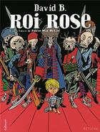 Couverture du livre « Roi rose » de David B. et Pierre Mac Orlan aux éditions Bayou Gallisol