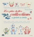 Couverture du livre « Les plus belles collections au point de croix » de Veronique Enginger aux éditions Fleurus