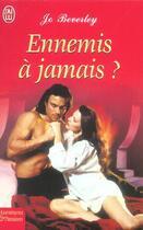 Couverture du livre « Ennemis A Jamais ? » de Jo Beverley aux éditions J'ai Lu