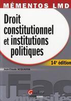 Couverture du livre « Droit constitutionnel et institutions politiques (14e édition) » de Jean-Claude Acquaviva aux éditions Gualino