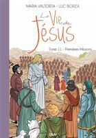 Couverture du livre « La vie de Jésus T.11 ; premières missions » de Maria Valtorta et Luc Borza aux éditions R.a. Image