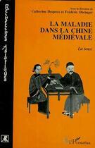 Couverture du livre « La maladie dans la chine médiévale ; la toux » de Catherine Despeux et Frederic Obringer aux éditions L'harmattan