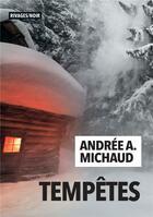 Couverture du livre « Tempêtes » de Andree A. Michaud aux éditions Rivages