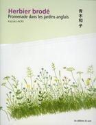 Couverture du livre « Herbier brodé ; promenade dans les jardins anglais » de Kasuko Aoki aux éditions De Saxe