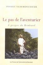 Couverture du livre « Études françaises ; le pas de l'aventurier ; à propos de Rimbaud » de Pierre Vadeboncoeur aux éditions Pu De Montreal
