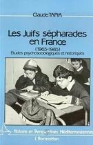Couverture du livre « Les Juifs sépharades en France (1965-1985) ; études psychologiques et historiques » de Claude Tapia aux éditions L'harmattan