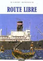Couverture du livre « Route libre » de Gilbert Renouveau aux éditions Maitres Du Vent
