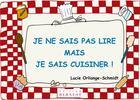 Couverture du livre « Je ne sais pas lire, mais je sais cuisiner ! » de Lucie Orliange-Schmidt aux éditions Bernest