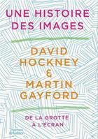 Couverture du livre « David Hockney : une histoire des images » de Martin Gayford et David Hockney aux éditions Thames & Hudson