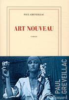 Couverture du livre « Art nouveau » de Paul Greveillac aux éditions Gallimard