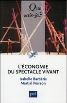 Couverture du livre « L'économie du spectacle vivant (2e édition) » de Martial Poirson et Isabelle Barberis aux éditions Que Sais-je ?