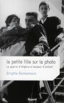 Couverture du livre « La petite fille sur la photo » de Brigitte Benkemoun aux éditions Fayard