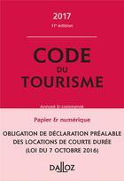 Couverture du livre « Code du tourisme 2017, commenté (11e édition) » de Guy Barrey et Morgane Guillou aux éditions Dalloz