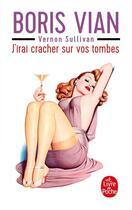 Couverture du livre « J'irai cracher sur vos tombes » de Boris Vian aux éditions Lgf