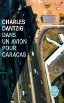 Couverture du livre « Dans un avion pour Caracas » de Charles Dantzig aux éditions Lgf