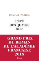 Couverture du livre « L'été des quatre rois » de Camille Pascal aux éditions Plon