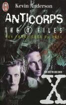 Couverture du livre « Au frontieres du reel t5 : anticorps the x files » de Anderson Kevin aux éditions J'ai Lu