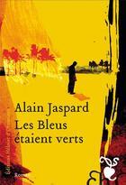 Couverture du livre « Les bleus étaient verts » de Alain Jaspard aux éditions Heloise D'ormesson
