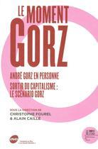 Couverture du livre « Le moment gorz » de Alain Caille et Christophe Fourel aux éditions Bord De L'eau