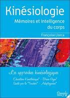 Couverture du livre « Kinésiologies ; mémoires et intelligence du corps » de Francoise Llorca aux éditions Dangles