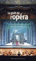 Couverture du livre « Le goût de l'opéra » de Sandrine Fillipetti aux éditions Mercure De France
