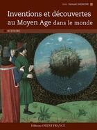 Couverture du livre « Inventions et découvertes au moyen-âge dans le monde » de Samuel Sadaune aux éditions Ouest France