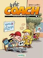 Couverture du livre « Le p'tit coach t.1 ; celui qui sait tout... ou presque » de Curd Ridel et Jean-Louis Janssens aux éditions Bamboo