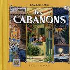 Couverture du livre « Les cabanons » de Jean-Paul Ladril aux éditions Equinoxe