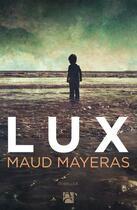 Couverture du livre « Lux » de Maud Mayeras aux éditions Anne Carriere