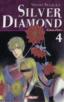 Couverture du livre « Silver diamond t.4 ; raison d'être » de Shiho Sugiura aux éditions Kaze