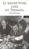 Couverture du livre « Le savoir-vivre chez truands » de Albert Simonin aux éditions Arlea