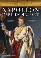 Couverture du livre « Napoléon ; l'art en majesté » de Christophe Beyeler aux éditions De Monza Jean-pierre